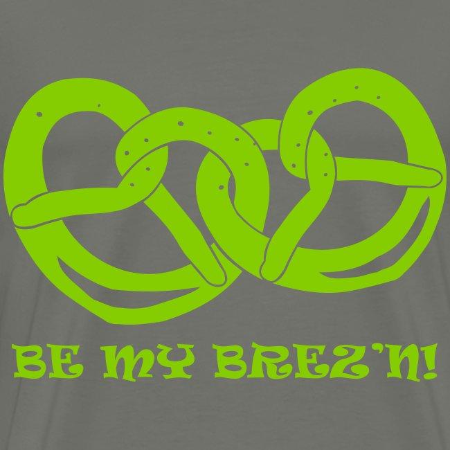 Be my Brez'n