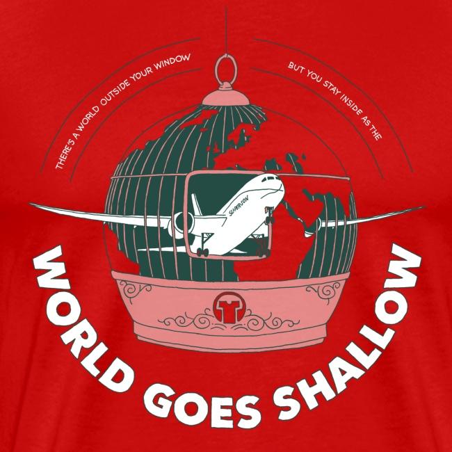 World Goes Shallow  ♂