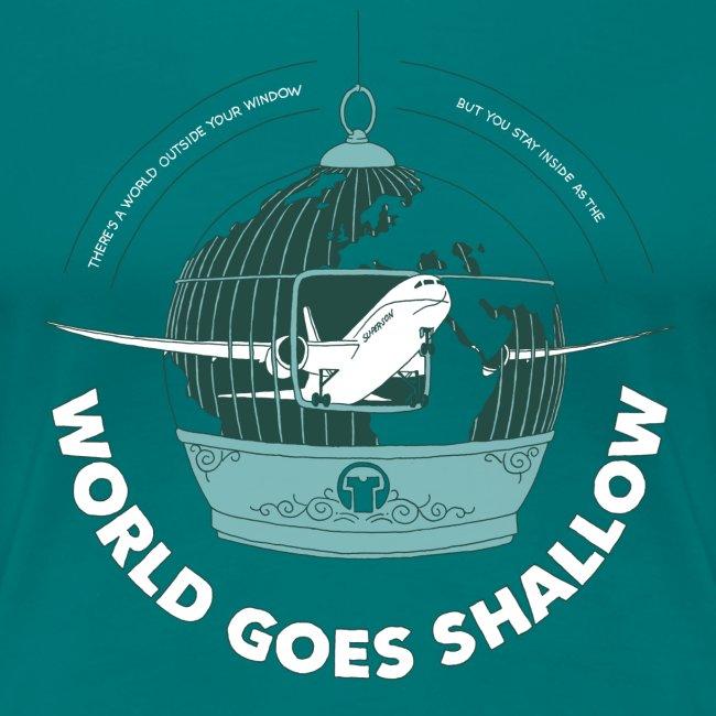 World Goes Shallow ♀