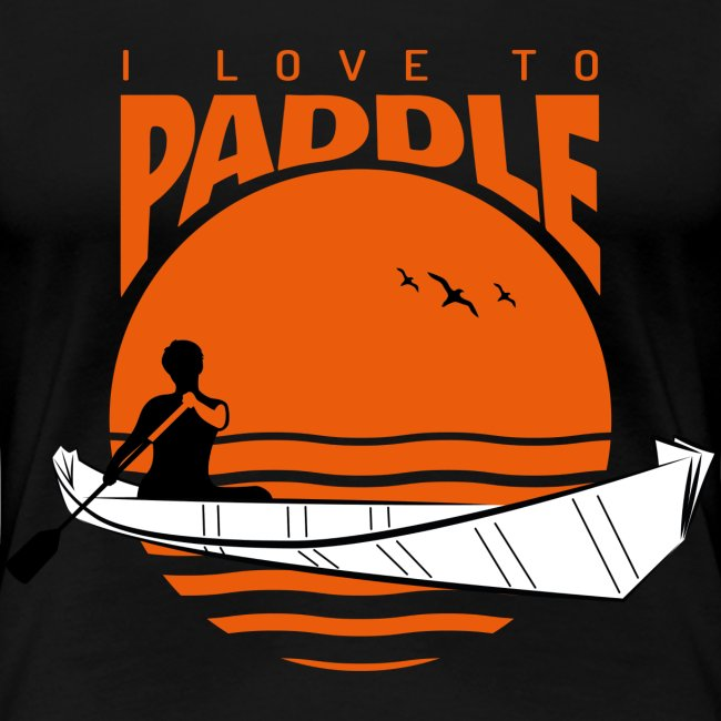 I love to paddle