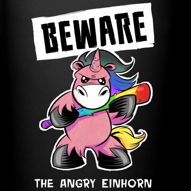 Beware The Angry Einhorn - Tasse