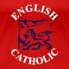 ENGLISH CATHOLIC - Women's Premium T-Shirt