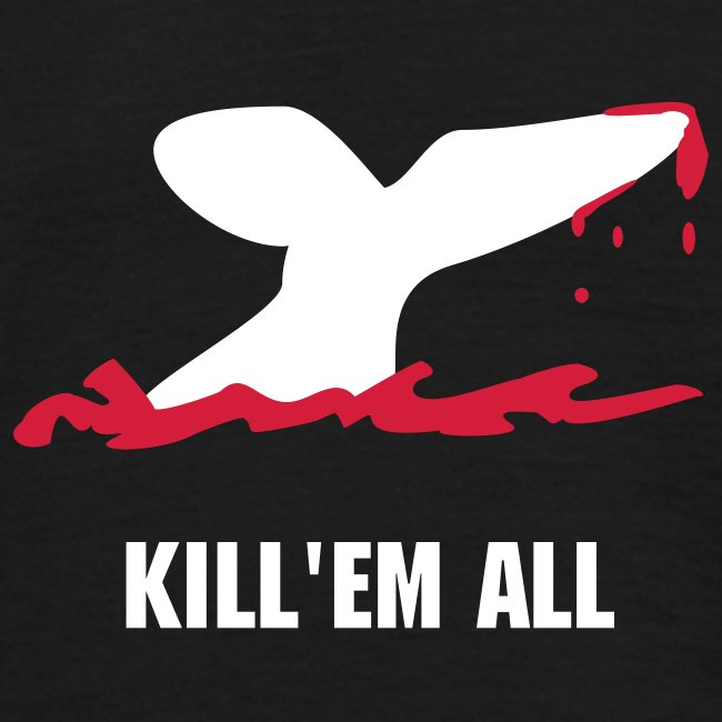 Whales: Kill'em all