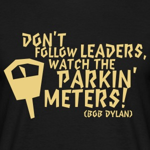 Bob Dylan: Don't follow Leaders ... - Männer T-Shirt