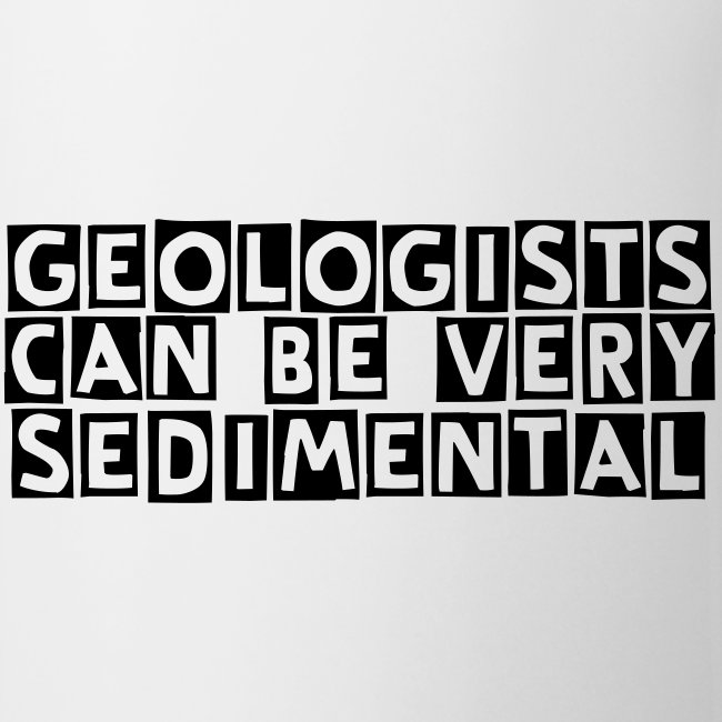 Geolologists can be very sendimental