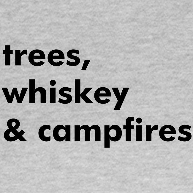 trees, whiskey & campfires