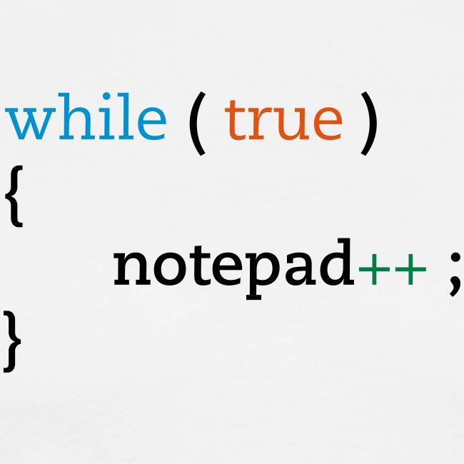 while true notepad++ tshirt