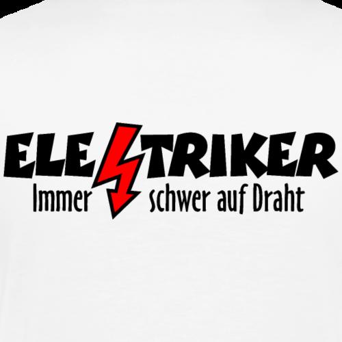 Elektriker - Immer schwer auf Draht