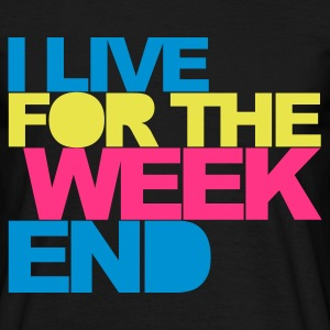 Noir I Live For The Weekend 2 V2 T-shirts - T-shirt Homme