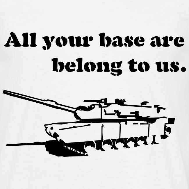 All your base are belong to us - W/B