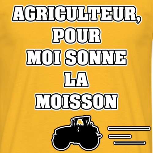 AGRICULTEUR, POUR MOI SONNE LA MOISSON