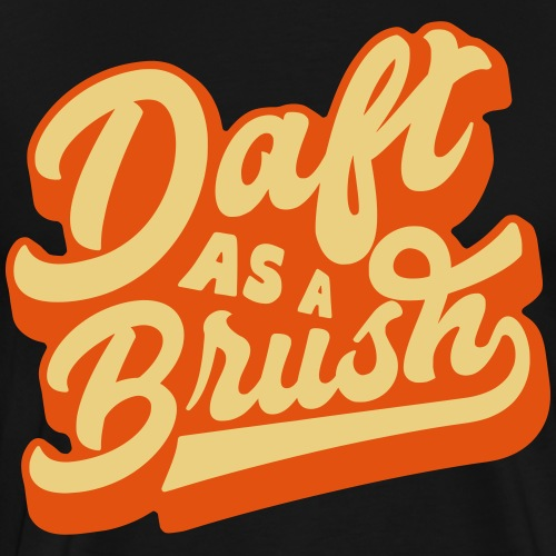 Daft As a Brush