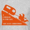 A caravan is for life!! - Men's T-Shirt
