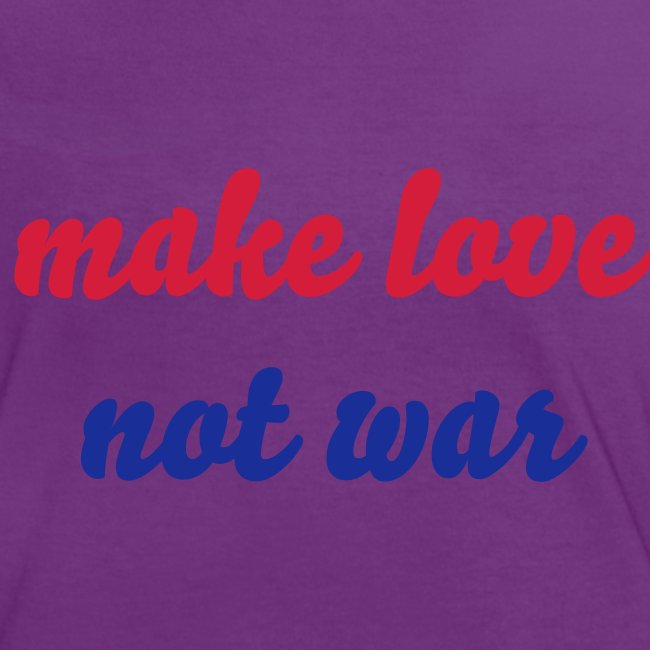 make love not war (Ladys T-Shirt)