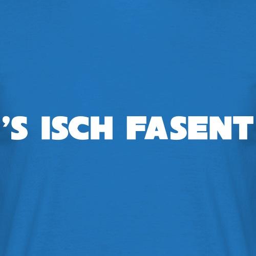 s isch ***FASENT***