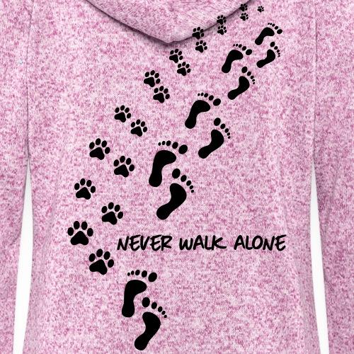 never walk alone - dog
