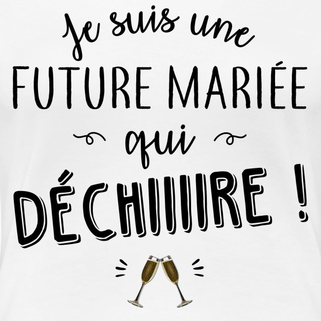 la boutique de laura future mari e qui d chire t shirt premium femme. Black Bedroom Furniture Sets. Home Design Ideas
