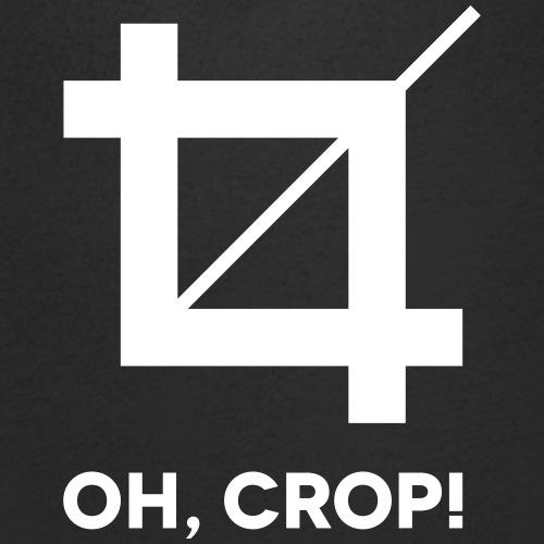 Oh Crop!