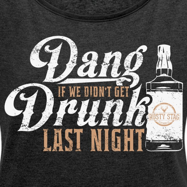 Dang Drunk Ladies Scoop Neck