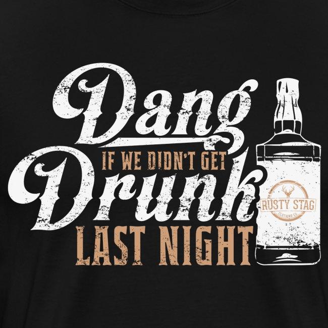 Dang Drunk Mens Tee