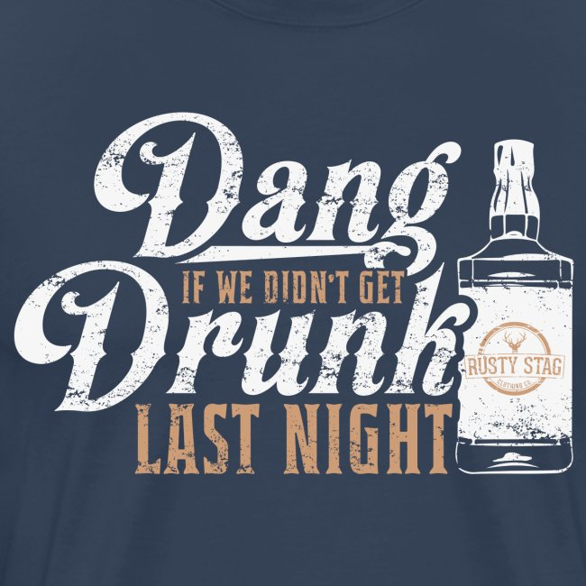 Dang Drunk Mens Tee
