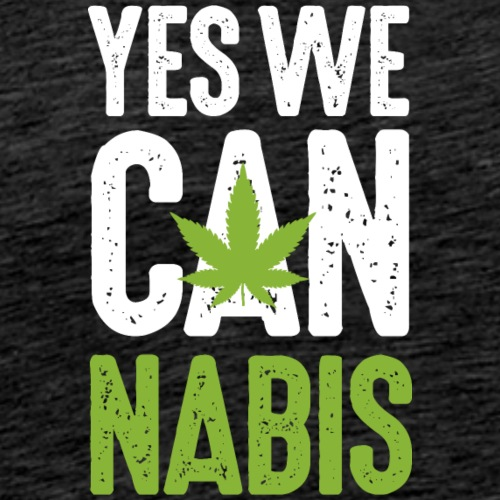 Yes we Cannabis Marihuana Hanf kiffen Legalize it!