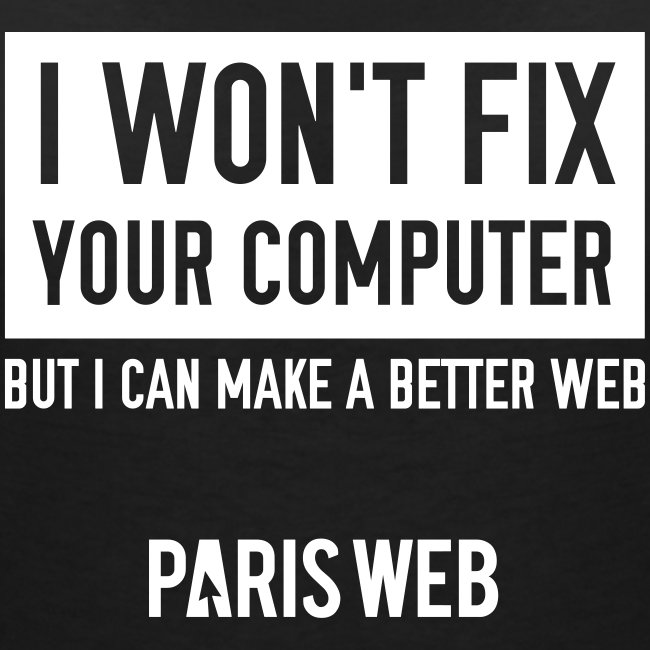 I won't fix your computer - Tshirt Femme col V