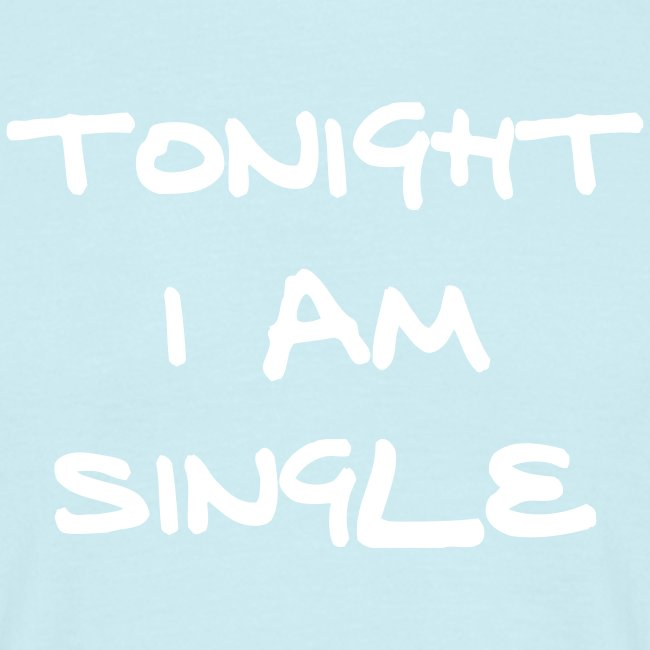 TONIGHT I AM SINGLE TEE