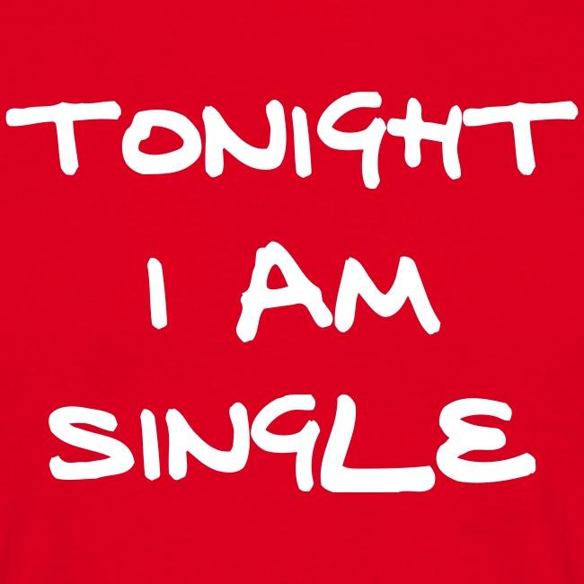 TONIGHT I AM SINGLE TEE