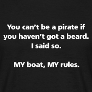 Design ~ MENS SIMPLE: You can't be a pirate if you haven't got a beard