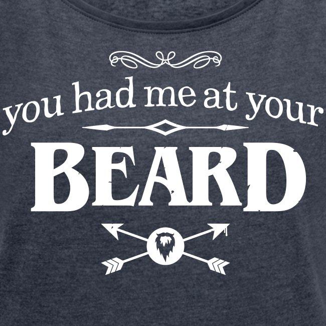 You had me at your beard- Women's Boyfriend Shirt (White print)