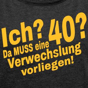 """Geburtstag T-Shirts mit """"Verwechslung 40. Geburtstag"""""""