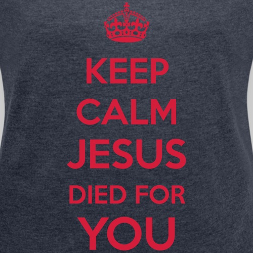 Keep Calm Jesus died4You
