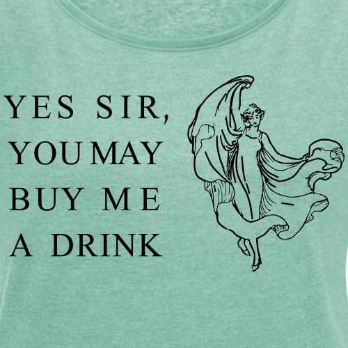 yes sir you may buy me a drink