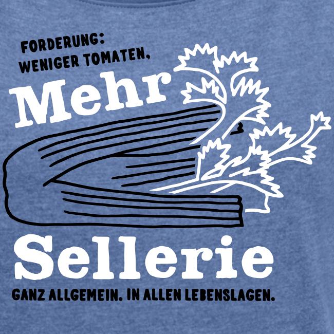 Forderung: Weniger Tomaten, mehr Sellerie! Ganz allgemein. In allen Lebenslagen.