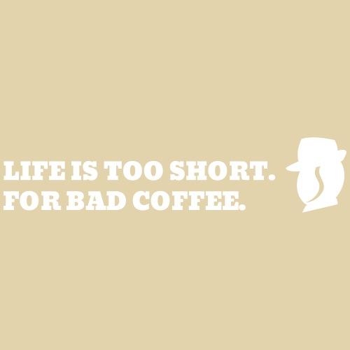 Karls Leben ist zu kurz für schlechten Kaffee
