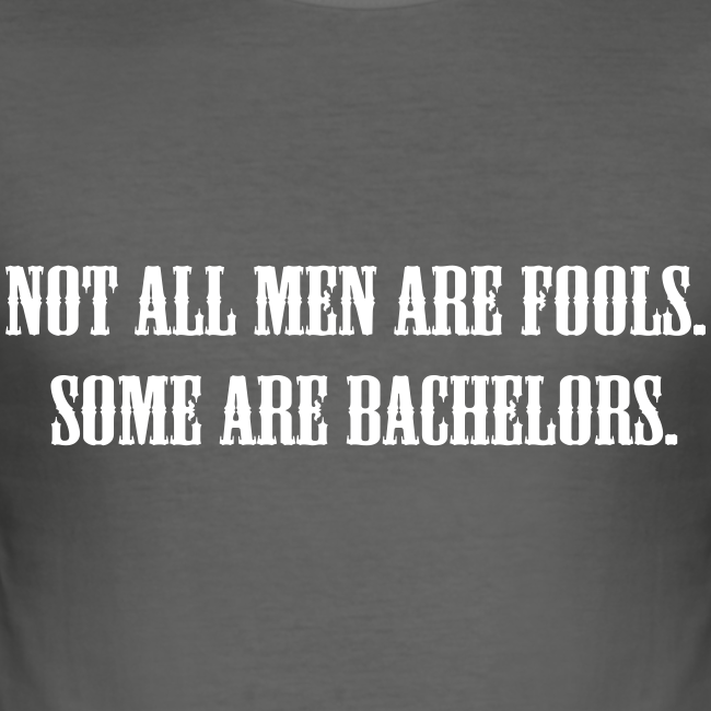 Not all men are fools..