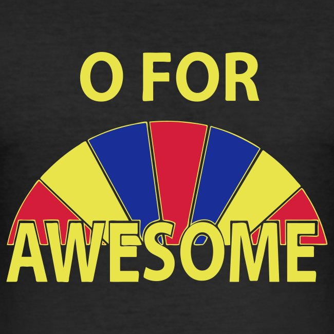 O For Awesome Mens T-shirt