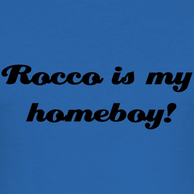 Rocco is my Homeboy
