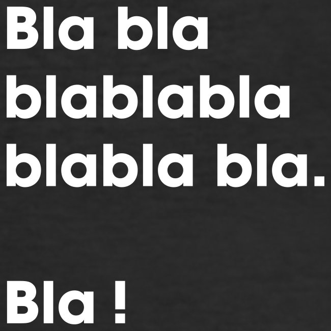 Blabla bla bla le t-shirt !