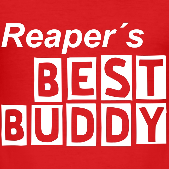 Reaper´s BEST BUDDY