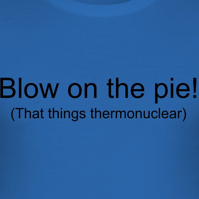 Blow on the pie!