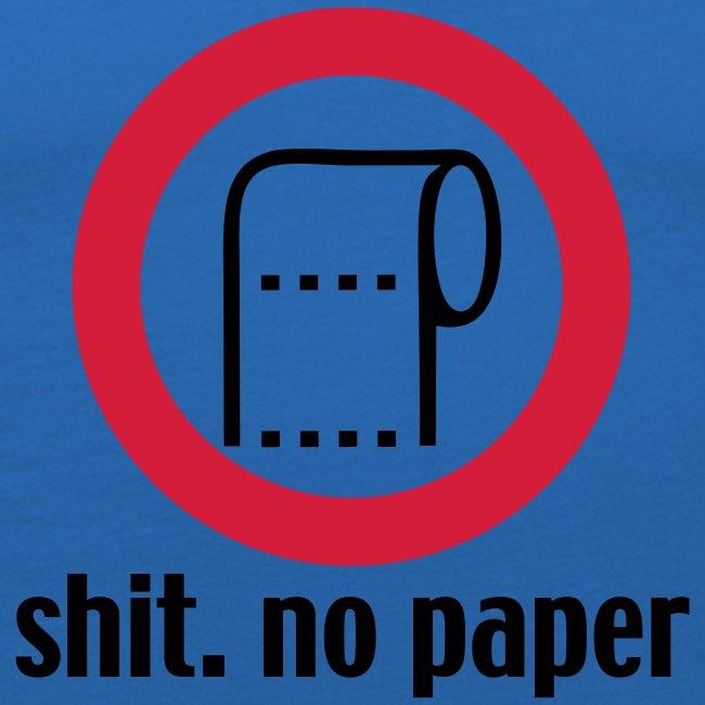 Shit. No Paper.