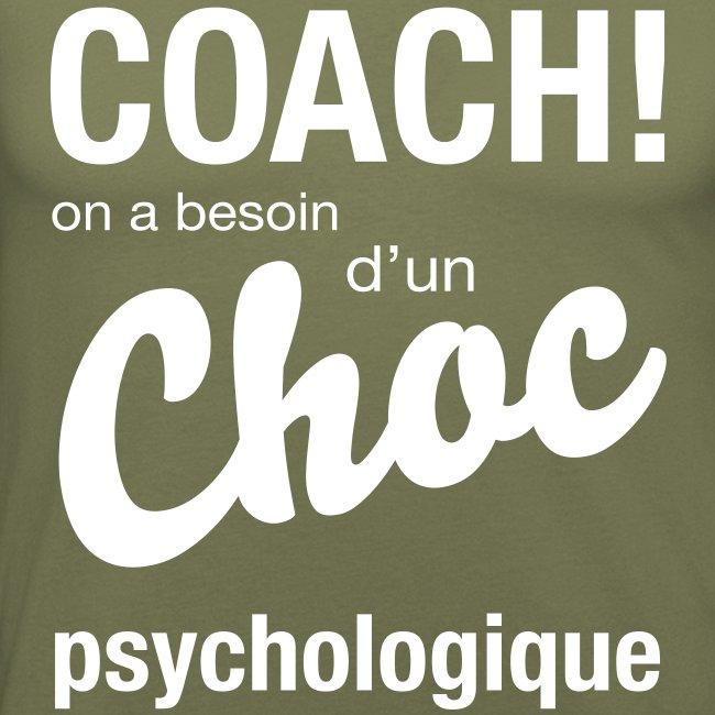 Coach, on a besoin d'un choc psychologique