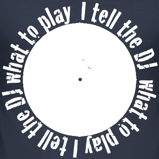 I tell the DJ what to wear t-shirt