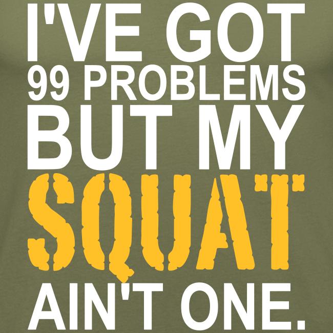 99 Squat Problems