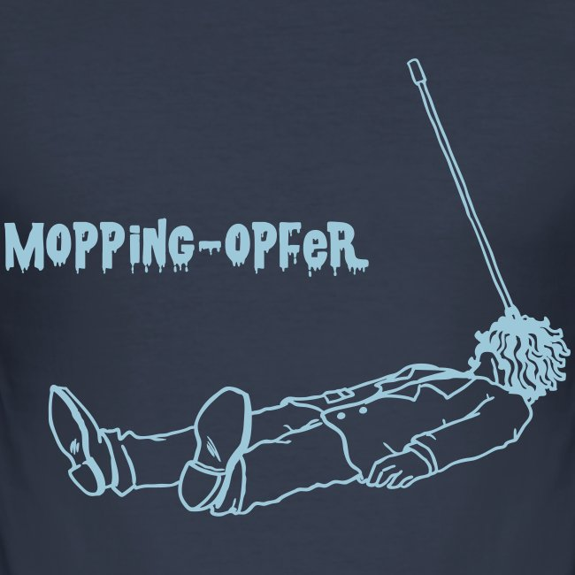 Mopping-Opfer