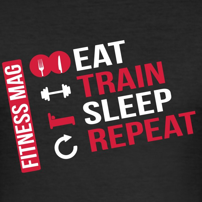 Tee shirt moulant Eat-Train-Sleep-Repeat Fitness Mag 100% coton