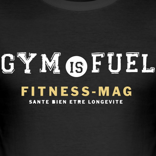 Tee shirt moulant Gym is fuel Fitness Mag 100% coton
