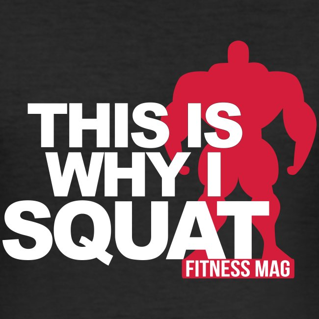 Tee shirt moulant This is why i squat Fitness Mag 100% coton